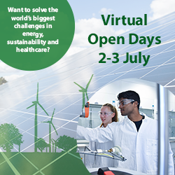Want to solve the world's biggest challenges in energy sustainability and healthcare? Register for our virtual open days 2 and 3 July
